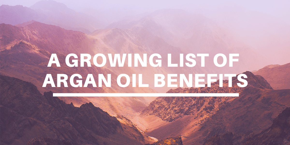 A Growing List of Argan Oil Benefits